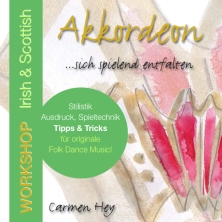 Irish & Scottish Akkordeon Workshops Carmen Hey